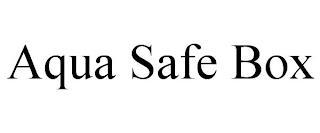 AQUA SAFE BOX trademark