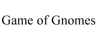 GAME OF GNOMES trademark