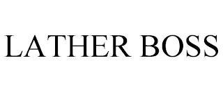 LATHER BOSS trademark