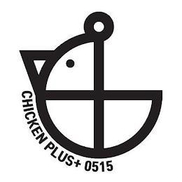 CHICKEN PLUS+ 0515 trademark
