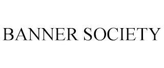 BANNER SOCIETY trademark