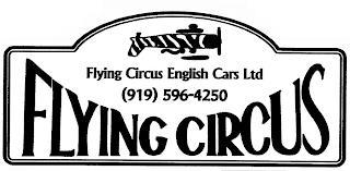 FLYING CIRCUS ENGLISH CARS LTD (919) 596-4250 FLYING CIRCUS trademark
