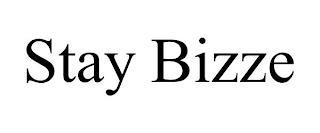 STAY BIZZE trademark
