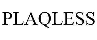 PLAQLESS trademark