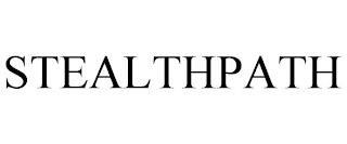 STEALTHPATH trademark