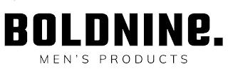BOLDNINE. MEN'S PRODUCTS trademark