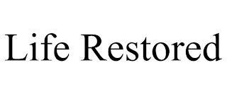 LIFE RESTORED trademark