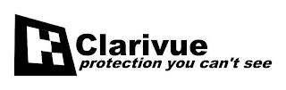 H CLARIVUE PROTECTION YOU CAN'T SEE trademark