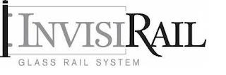 INVISIRAIL GLASS RAIL SYSTEM trademark