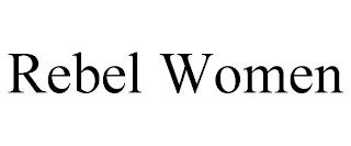 REBEL WOMEN trademark