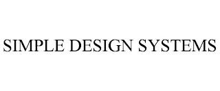 SIMPLE DESIGN SYSTEMS trademark