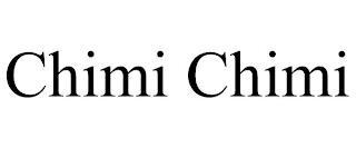 CHIMI CHIMI trademark