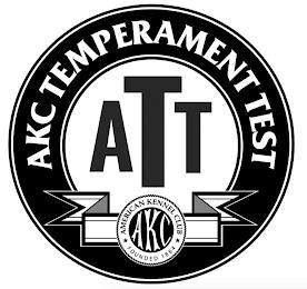AKC TEMPERAMENT TEST ATT AMERICAN KENNEL CLUB AKC FOUNDED 1884 trademark