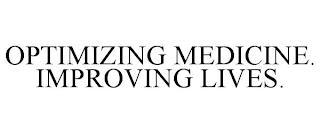 OPTIMIZING MEDICINE. IMPROVING LIVES. trademark