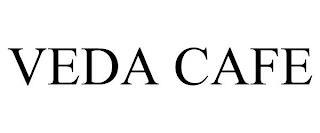 VEDA CAFE trademark