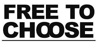 FREE TO CHOOSE trademark