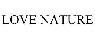 LOVE NATURE trademark