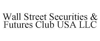 WALL STREET SECURITIES & FUTURES CLUB USA LLC trademark