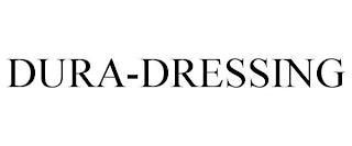 DURA-DRESSING trademark