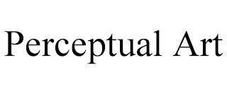 PERCEPTUAL ART trademark