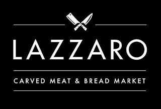 LAZZARO CARVED MEAT & BREAD MARKET trademark