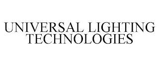 UNIVERSAL LIGHTING TECHNOLOGIES trademark