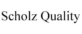 SCHOLZ QUALITY trademark