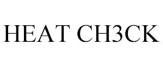HEAT CH3CK trademark