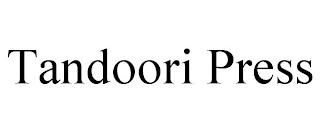 TANDOORI PRESS trademark