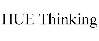 HUE THINKING trademark