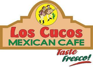 LOS CUCOS MEXICAN CAFE TASTE FRESCO! trademark