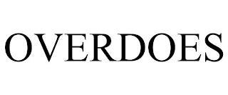 OVERDOES trademark