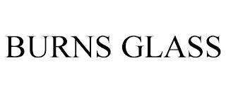 BURNS GLASS trademark