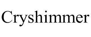 CRYSHIMMER trademark