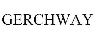 GERCHWAY trademark