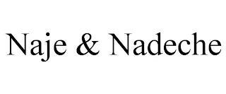 NAJE & NADECHE trademark