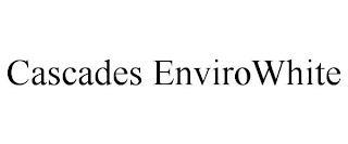 CASCADES ENVIROWHITE trademark