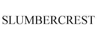 SLUMBERCREST trademark