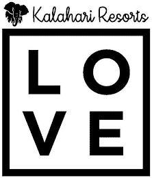 KALAHARI RESORTS LOVE trademark
