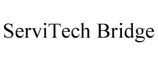 SERVITECH BRIDGE trademark