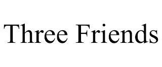 THREE FRIENDS trademark