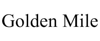 GOLDEN MILE trademark