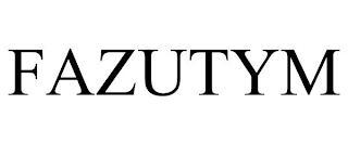 FAZUTYM trademark