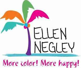 ELLEN NEGLEY MORE COLOR! MORE HAPPY! trademark