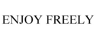ENJOY FREELY trademark