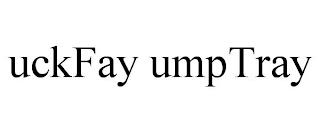 UCKFAY UMPTRAY trademark