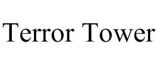 TERROR TOWER trademark