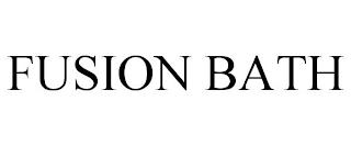 FUSION BATH trademark