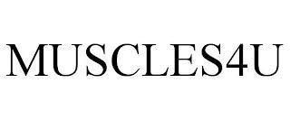 MUSCLES4U trademark