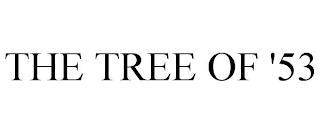 THE TREE OF '53 trademark